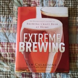 Extreme Brewing Craft Beer at Home Complete how to